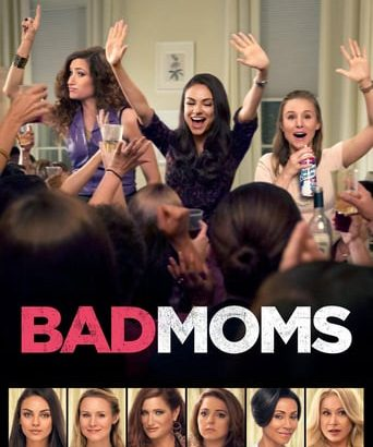"Affiche du film ""Bad Moms"""