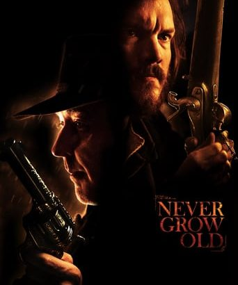 "Affiche du film ""Never Grow Old"""